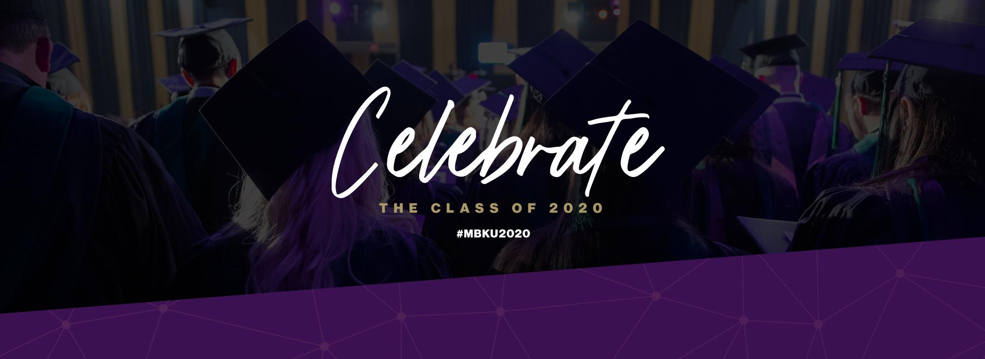 Celebrate MBKU's Class of 2020